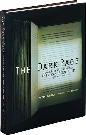 The Dark Page: Books that Inspired American Film Noir, 1940-1949. Kevin JOHNSON.