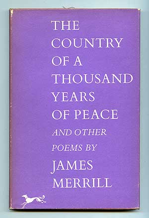 The Country of a Thousand Years of Peace and Other Poems. James MERRILL.