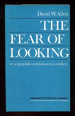 The Fear of Looking or Scopophilic-Exhibitionistic Conflicts. David W. ALLEN.