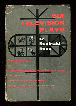 Six Television Plays. Reginald ROSE.