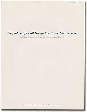 Adaptation of Small Groups to Extreme Environments. E. K. Eric GUNDERSON, Lt. Paul D. Nelson.
