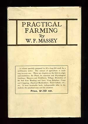Practical Farming: A Plain Book on Treatment of the Soil and Crop Production; Especially Designed...