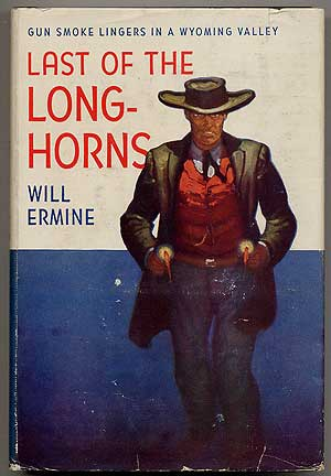 Last of the Long-Horns. Will ERMINE.
