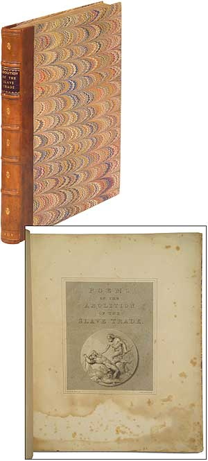 Poems on the Abolition of the Slave Trade; Written by James Montgomery, James Grahame, and E. Benger. Embellished with Engravings from Pictures Painted by R. Smirke, Esq. R.A. James MONTGOMERY, James Grahame, E. Benger.