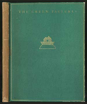 "The Green Pastures: A Fable Suggested by Roark Bradford's Southern Sketches, ""Ol' Man Adam An' His Chillun"""