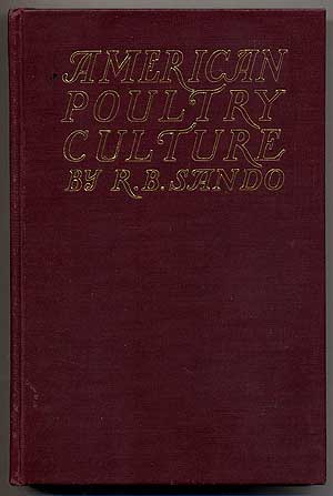 American Poultry Culture: A Complete Hand Book of Practical and Profitable Poultry Keeping for...