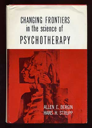 Changing Frontiers in the Science of Psychotherapy. Allen E. BERGIN.