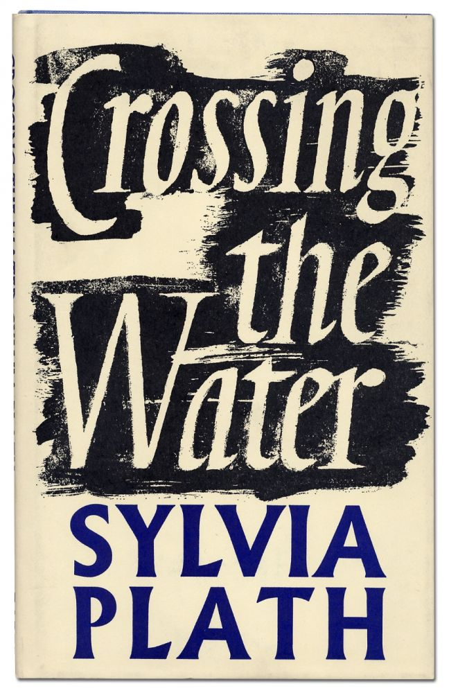 Crossing the Water. Sylvia PLATH.