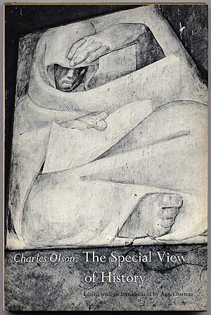 The Special View of History. Charles OLSON.
