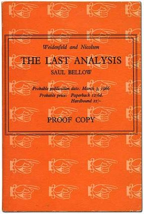 The Last Analysis. Saul BELLOW