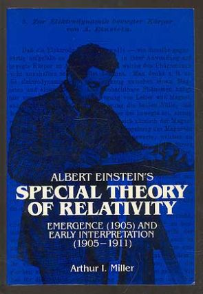 Albert Einstein's Special Theory of Relativity: Emergence (1905) and Early Interpretation...