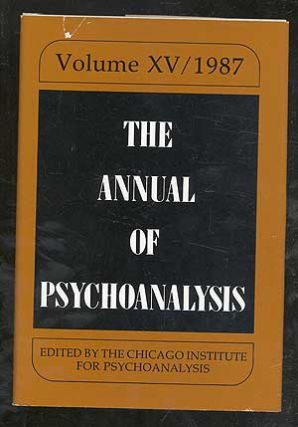 The Annual of Psychoanalysis: Volume XV/1987