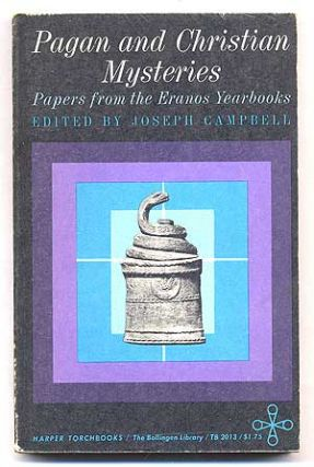 Pagan and Christian Mysteries: Papers from the Eranos Yearbooks. Joseph CAMPBELL