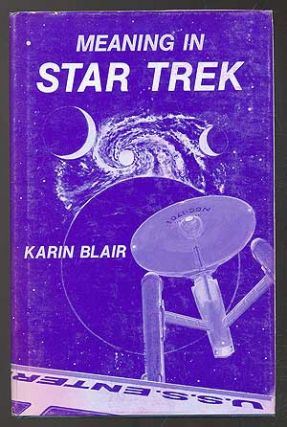 Meaning in Star Trek. Karen BLAIR