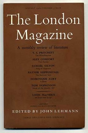The London Magazine, A Monthly Review of Literature, August 1960, Volume 7 , No 8. John LEHMANN,...