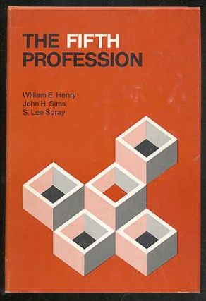 The Fifth Profession. William E. HENRY, S. Lee Spray, John H. Sims