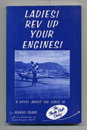 Ladies! Rev Up Your Engines!: A Novel About the Girls in The Powder Puff Derby