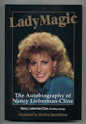 Lady Magic: The Autobiography of Nancy Lieberman-Cline. Nancy LIEBERMAN-CLINE, Debby Jennings