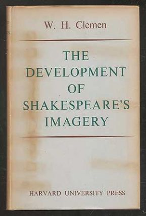 The Development of Shakespeare's Imagery. Wolfgang H. CLEMEN