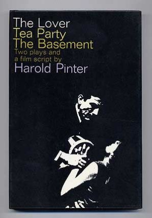 The Lover The Party The Basement: Two Plays and a Film Script. Harold PINTER