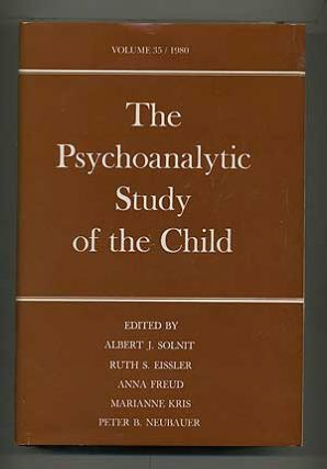 The Psychoanalytic Study of the Child: Volume Thirty-Five. Anna FREUD, Albert J. Solnit