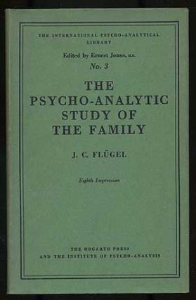 The Psycho-Analytic Study of the Family: The International Psycho-Analytical Library, No. 3. J....