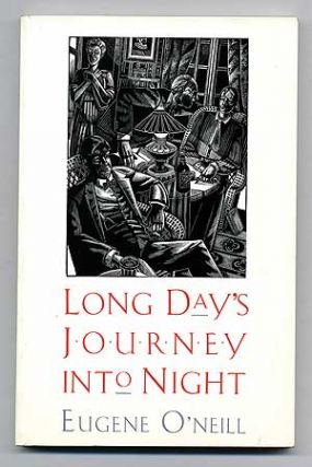 Long Days Journey into Night. Eugene O'NEILL