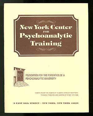 New York Center for Psychoanalytic Training: Foundation for the Formation of a Psychoanalytic...