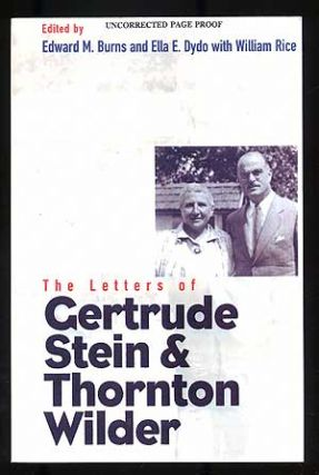 The Letters of Gertrude Stein and Thornton Wilder. Gertrude STEIN, Thornton Wilder