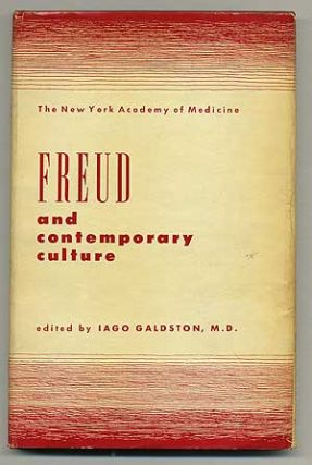 Freud and Contemporary Culture. Iago GALDSTON, M. D