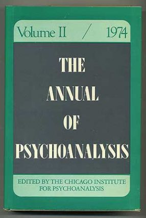 The Annual of Psychoanalysis: A Publication of the Chicago Institute for Psychoanalysis, Volume II