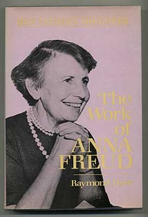 Her Father's Daughter: The Work of Anna Freud. Raymond DYER, Ph D