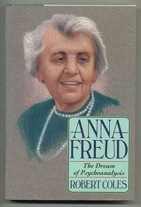 Anna Freud: The Dream of Psychoanalysis. Robert COLES
