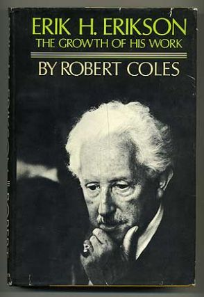 Erik H. Erikson: The Growth of His Work. Robert COLES
