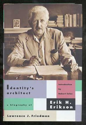 Identity's Architect: A Biography of Erik H. Erikson. Lawrence J. FRIEDMAN