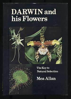 Darwin and His Flowers: The Key to Natural Selection. Mea ALLAN.