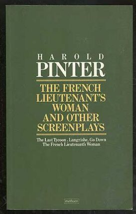 The French Lieutenant's Woman and Other Screenplays. Harold PINTER