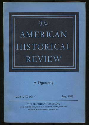The American Historical Review: Volume LXVI, Number 4, July, 1961