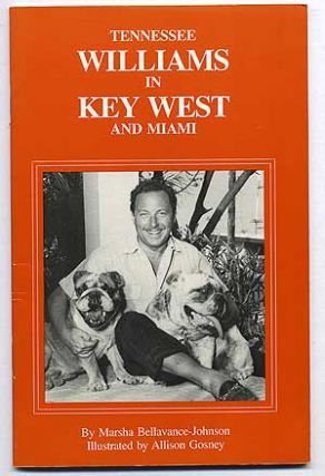 Tennessee Williams in Key West and Miami: A Guide. Marsha BELLAVANCE-JOHNSON, Tennessee Williams