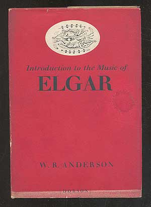Introduction to the Music of Elgar. W. R. ANDERSON