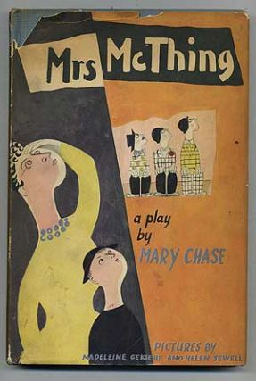 Mrs. McThing: A Play. Mary CHASE