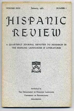 Hispanic Review: A Quarterly Journal Devoted to Research in the Hispanic Languages and Literatures: Volume 29, Number 1, January, 1961