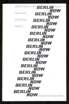 Berlin Now Program, March 12-April 19, 1977, Sponsored by Goethe House, New York