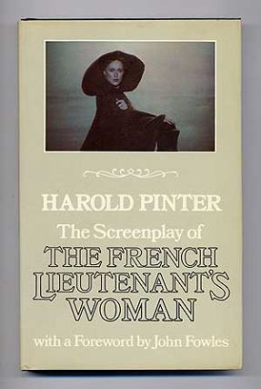 The Screenplay of The French Lieutenant's Woman with a foreword by John Fowles. Harold PINTER,...