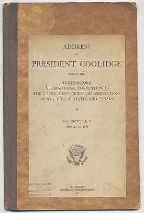Address of President Coolidge Before the Forty-Second International Convention of The Young Men's Christian Associations of the United States and Canada: Washington, D.C., October 24, 1925