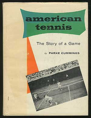 American Tennis: The Story of a Game and Its People. Parke CUMMINGS.