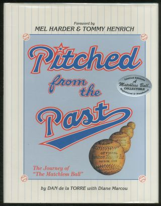 "Pitched from the Past: The Journey of ""The Matchless Baseball"" Dan de la TORRE, Diane Marcou"