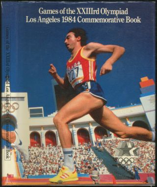 Games of the XXIIIrd Olympiad: Los Angeles 1984 Commemorative Book