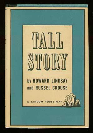 Tall Story. Howard LINDSAY, Russel Crouse