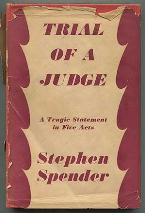 Trial of a Judge: A Tragic Statement in Five Acts. Stephen SPENDER
